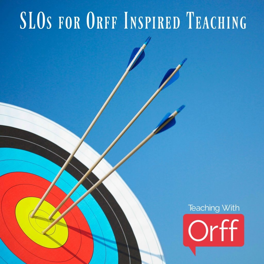 SLOs for Orff Inspired Teaching